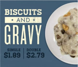 Biscuits & Gravy on sale for a limited time